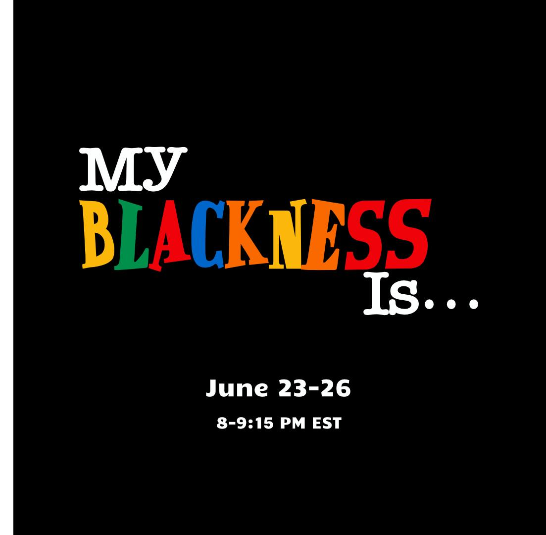 My Blackness Is logo — the words in bright lettering against a black background